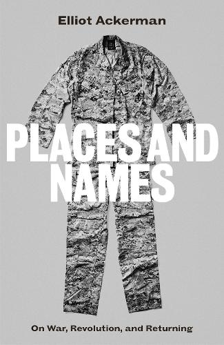 Places and Names: On War, Revolution and Returning (Hardback)