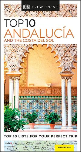 Top 10 Andalucia and the Costa del Sol - DK Eyewitness Travel Guide (Paperback)