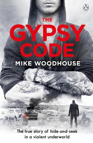 The Gypsy Code: The true story of hide-and-seek in a violent underworld (Paperback)
