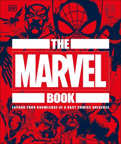 The Marvel Book: Expand Your Knowledge Of A Vast Comics Universe (Hardback)