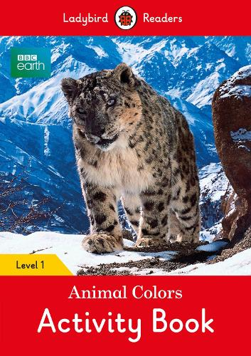 BBC Earth: Animal Colors Activity book - Ladybird Readers Level 1 (Paperback)