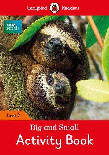 BBC Earth: Big and Small Activity Book- Ladybird Readers Level 2 (Paperback)