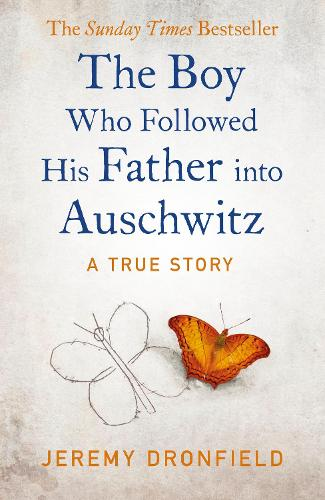 The Boy Who Followed His Father into Auschwitz (Hardback)