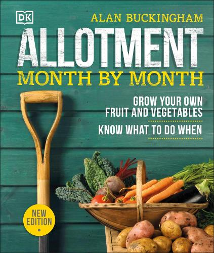 Allotment Month By Month: Grow your Own Fruit and Vegetables, Know What to do When (Hardback)