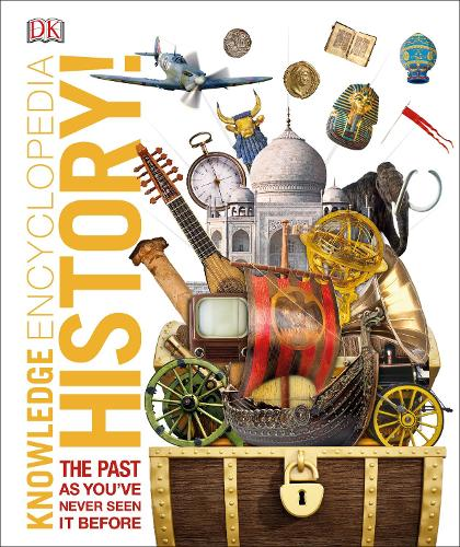 Knowledge Encyclopedia History!: The Past as You've Never Seen it Before - Knowledge Encyclopedias (Hardback)