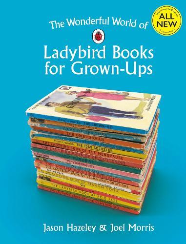 The Wonderful World of Ladybird Books for Grown-Ups - Ladybirds for Grown-Ups (Hardback)