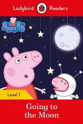 Peppa Pig Going to the Moon - Ladybird Readers Level 1 (Paperback)