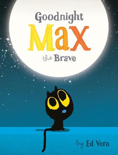 Goodnight, Max the Brave (Board book)