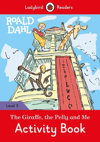Roald Dahl: The Giraffe and the Pelly and Me Activity Book - Ladybird Readers Level 3 (Paperback)