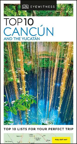 DK Eyewitness Top 10 Cancun and the Yucatan - Pocket Travel Guide (Paperback)