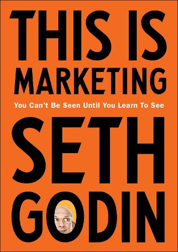 This is Marketing: You Can't Be Seen Until You Learn To See (Paperback)