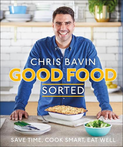 Good Food, Sorted: Save Time, Cook Smart, Eat Well (Hardback)
