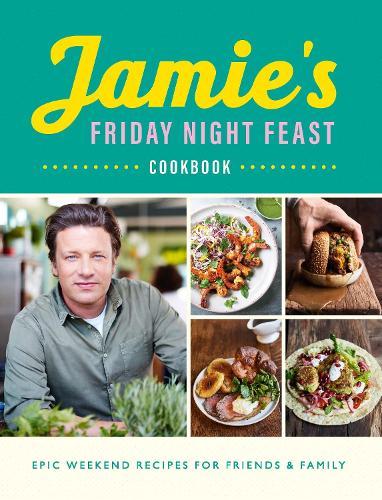 Jamie's Friday Night Feast Cookbook (Paperback)