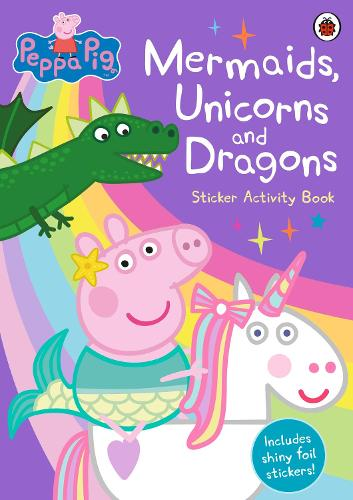 Peppa Pig: Mermaids, Unicorns and Dragons Sticker Activity Book - Peppa Pig (Paperback)