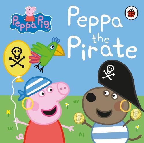 Peppa Pig: Peppa the Pirate - Peppa Pig (Board book)
