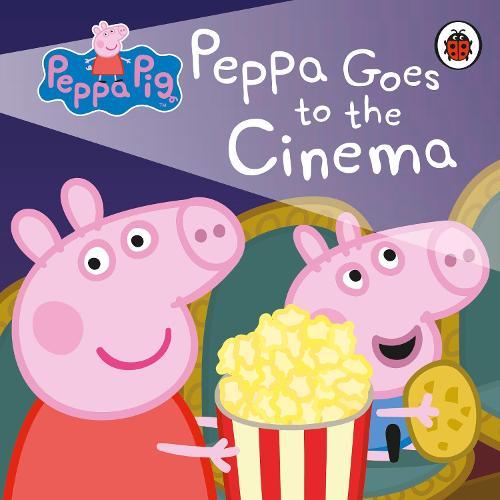 Peppa Pig Peppa Goes To The Cinema Peppa Pig Board Book