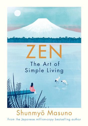 Zen: The Art of Simple Living (Hardback)