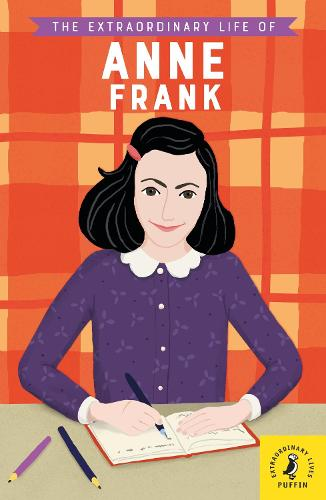 The Extraordinary Life of Anne Frank - Extraordinary Lives (Paperback)