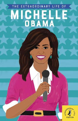 The Extraordinary Life of Michelle Obama - Extraordinary Lives (Paperback)