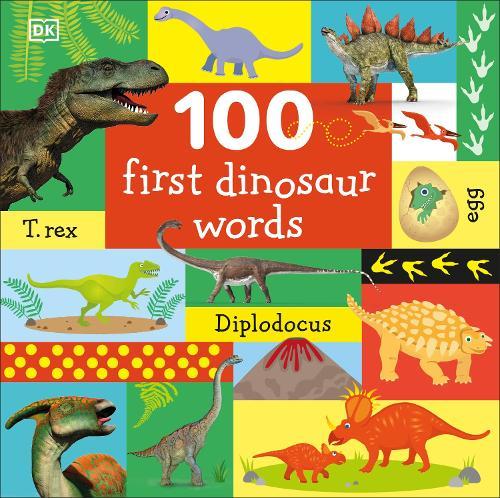 100 First Dinosaur Words (Board book)