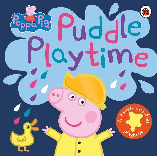 Peppa Pig: Puddle Playtime: A Touch-and-Feel Playbook - Peppa Pig (Board book)