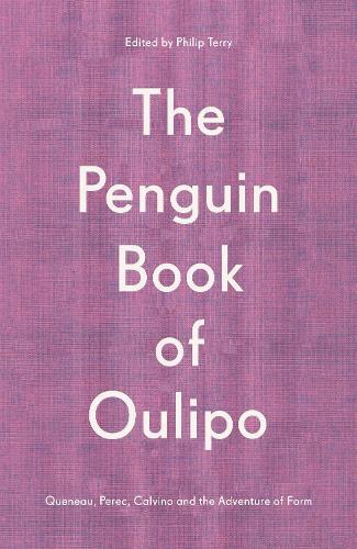 The Penguin Book of Oulipo: Queneau, Perec, Calvino and the Adventure of Form (Hardback)