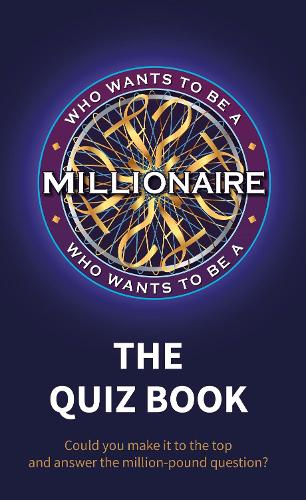 Who Wants to be a Millionaire - The Quiz Book (Hardback)