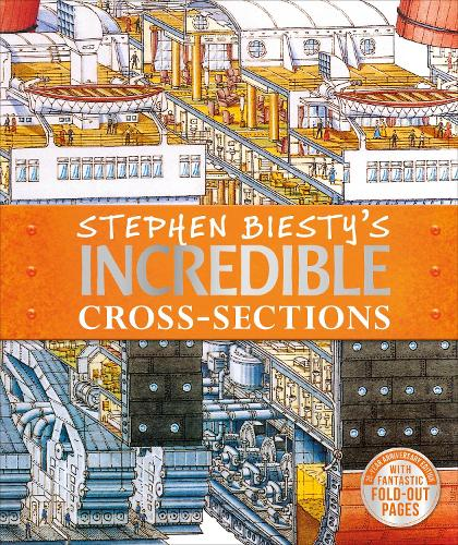 Stephen Biesty's Incredible Cross-Sections (Hardback)