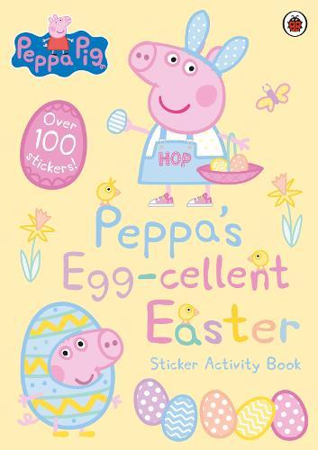 Peppa Pig: Peppa's Egg-cellent Easter Sticker Activity Book - Peppa Pig (Paperback)