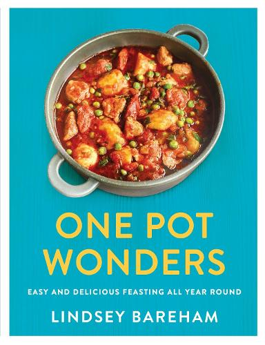 One Pot Wonders: Easy and delicious feasting without the hassle (Paperback)