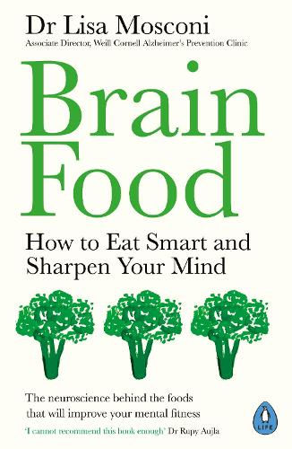 Brain Food: How to Eat Smart and Sharpen Your Mind (Paperback)