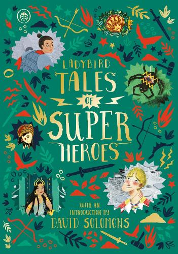 Ladybird Tales of Super Heroes: With an introduction by David Solomons - Ladybird Tales of... Treasuries (Hardback)