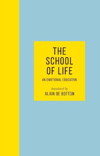 The School of Life: An Emotional Education (Hardback)