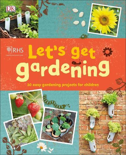 RHS Let's Get Gardening (Paperback)