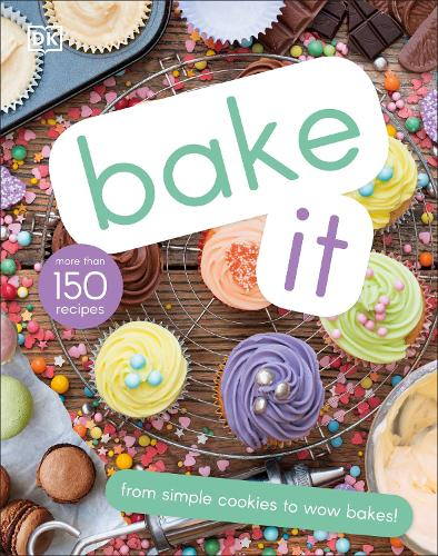 Bake It: More Than 150 Recipes for Kids from Simple Cookies to Creative Cakes! (Hardback)
