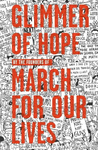 Glimmer of Hope: How Tragedy Sparked a Movement (Hardback)