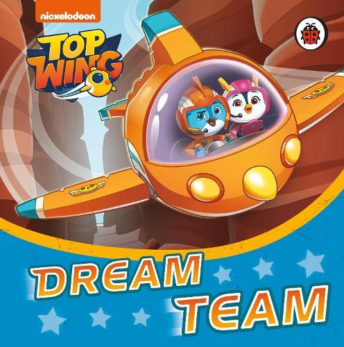 Top Wing: Dream Team - Top Wing (Board book)