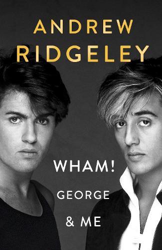Wham! George & Me (Hardback)
