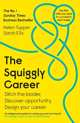 The Squiggly Career: Ditch the Ladder, Discover Opportunity, Design Your Career (Paperback)