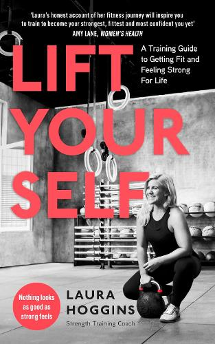 Lift Yourself: A Training Guide to Getting Fit and Feeling Strong for Life (Paperback)