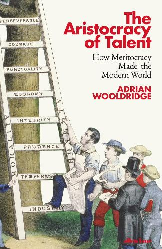 The Aristocracy of Talent: How Meritocracy Made the Modern World (Hardback)