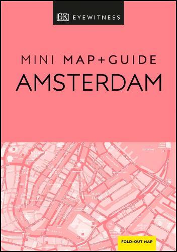 DK Eyewitness Amsterdam Mini Map and Guide - Pocket Travel Guide (Paperback)