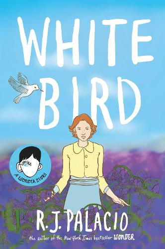 White Bird: A Graphic Novel (Hardback)