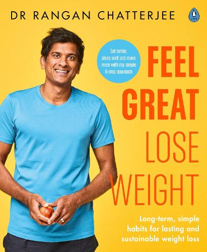Feel Great Lose Weight: Long term, simple habits for lasting and sustainable weight loss (Paperback)