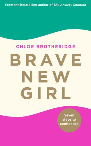 Brave New Girl: Seven Steps to Confidence (Paperback)