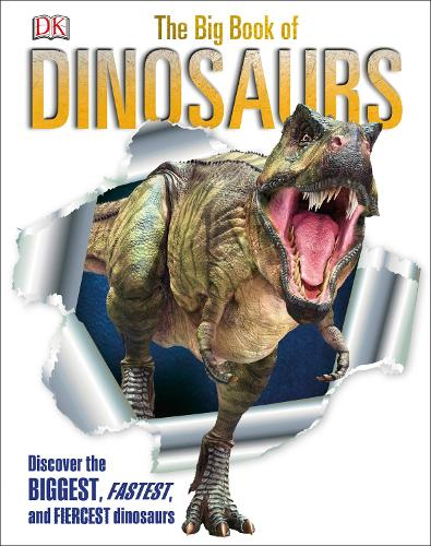 The Big Book of Dinosaurs: Discover the Biggest, Fastest, and Fiercest Dinosaurs (Hardback)