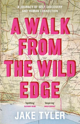 A Walk from the Wild Edge: A journey of self-discovery and human connection (Hardback)