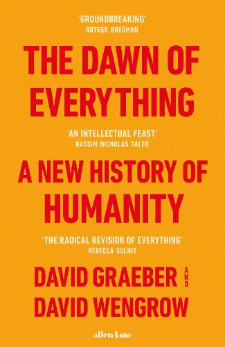 The Dawn of Everything: A New History of Humanity (Hardback)