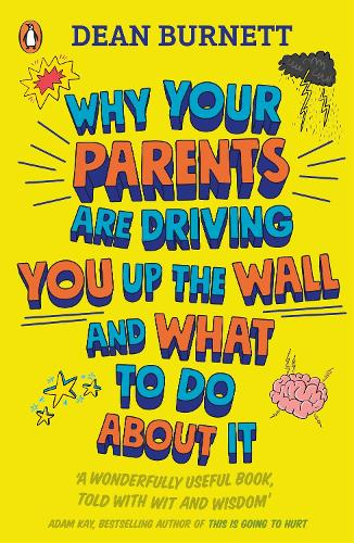 Why Your Parents Are Driving You Up the Wall and What To Do About It (Paperback)