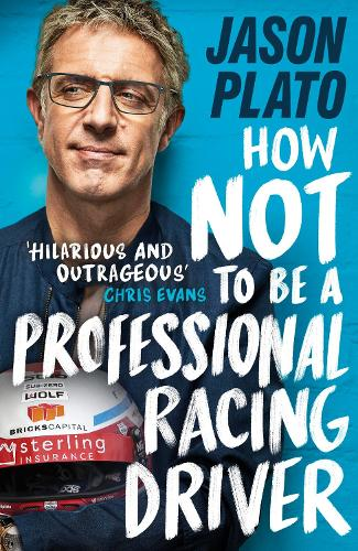 How Not to Be a Professional Racing Driver (Hardback)